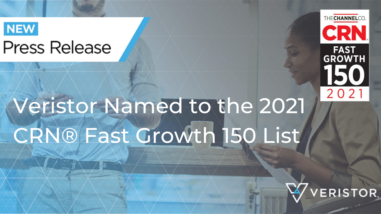 Veristor Named to the 2021 CRN® Fast Growth 150 List